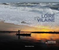 Patrick Roussel et Jean-Marie Lecomte - Entre Loire et Vilaine.