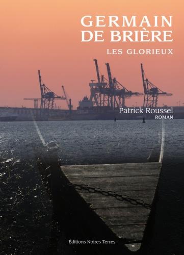 Patrick Roussel - Germain de Brière - Les glorieux.