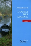 Patrick Roussel - L'Oubli des marais.