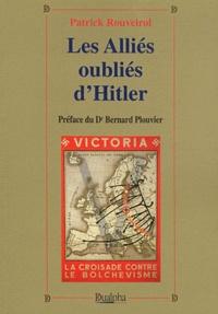 Patrick Rouveirol - Les alliés oubliés d'Hitler - Bulgarie, Croatie, Finlande, Hongrie, Roumanie, Slovaquie.