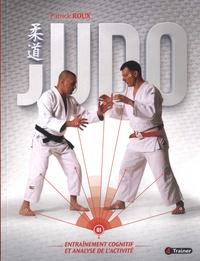 Patrick Roux - Judo - Volume 1, Entraînement cognitif et analyse de l'activité.