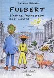 Patrick Rouxel - Fulbert - L'autre Inspecteur des Impôts.