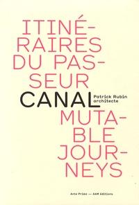 Patrick Rubin - Itinéraires du passeur - Canal, éditions bilingue français-anglais.
