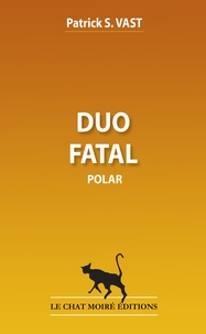 Patrick S. Vast - Duo fatal.
