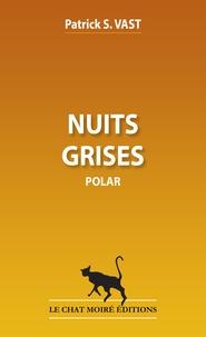 Patrick S. Vast - Nuits grises.