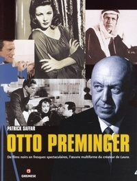Patrick Saffar - Otto Preminger.