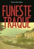 Patrick Sant-Anna - Funeste traque.