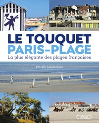 Ucareoutplacement.be Le Touquet Paris-Plage - La plus élégante des plages françaises Image