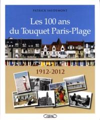Les 100 ans du Touquet Paris-Plage- 1912-2012 - Patrick Saudemont   Showmesound.org