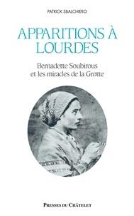 Patrick Sbalchiero - Apparitions à Lourdes.