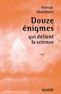 Douze énigmes qui défient la science.pdf