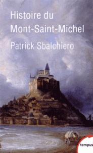 Patrick Sbalchiero - Histoire du Mont-Saint-Michel.