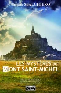 Patrick Sbalchiero - Les mystères du Mont Saint-Michel.