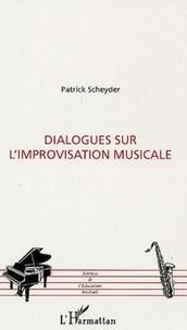 Patrick Scheyder - Dialogues sur l'improvisation musicale.