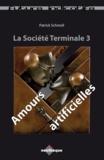 Patrick Schmoll - Amours artificielles - La Société Terminale 3.
