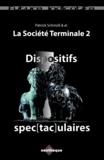 Patrick Schmoll - Dispositifs spec[tac]ulaires - La Société Terminale 2.