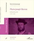 Patrick Schneckenburger - Marie-Joseph Bonnat - L'aventurier (1844-1881).