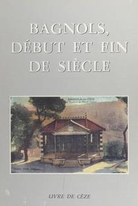 Patrick Schumacher et  Collectif - Bagnols, début et fin de siècle.
