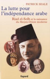 La lutte pour lindépendance arabe : Riad el-Solh et la naissance du Proche-Orient moderne.pdf