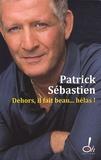 Patrick Sébastien - Dehors  il fait beau... Hélas !.