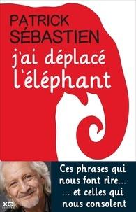 Patrick Sébastien - J'ai déplacé l'éléphant.
