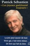 Patrick Sébastien - Les joyeux guérissent toujours.