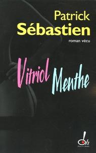 Patrick Sébastien - Vitriol Menthe.
