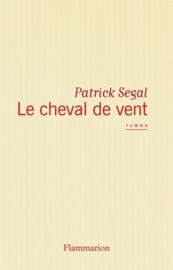 Patrick Ségal - Le Cheval de vent.