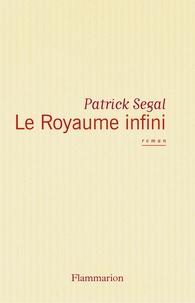 Patrick Ségal - Le royaume infini.