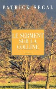 Patrick Ségal - Le serment sur la colline.