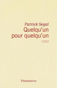 Patrick Ségal - Quelqu'un pour quelqu'un.