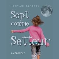 Patrick Senécal et Normand D'amour - Sept comme setteur.