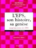 Patrick Seners - L'EPS : son histoire, sa genèse - Jusqu'aux textes de 2004.