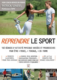 Patrick Seners - Reprendre le sport.