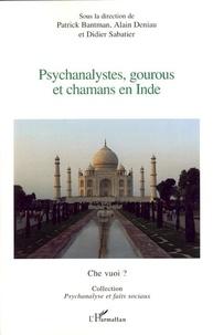 Patrick Serge Bantman et Alain Deniau - Psychanalystes, gourous et chamans en Inde - Première journée franco-indienne de psychiatrie-psychothérapie-psychanalyse.