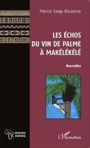 Les échos du vin de palme à Makélékélé.pdf