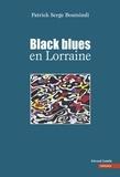 Patrick Serge Boutsindi - Black blues en Lorraine.
