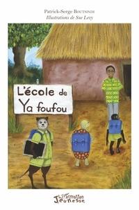 Patrick-Serge Boutsindi - L'école de Ya foufou.