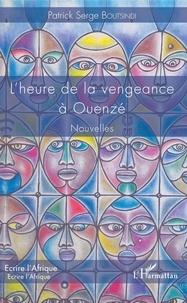 Patrick Serge Boutsindi - L'heure de la vengeance à Ouenzé.