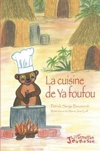 Patrick Serge Boutsindi - La cuisine de Ya foufou.