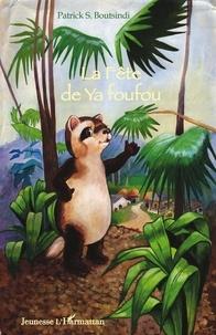 Patrick Serge Boutsindi - La Fête de Ya foufou.