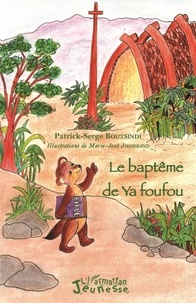 Patrick Serge Boutsindi - Le baptême de Ya foufou.