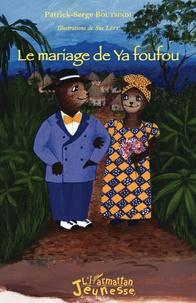 Patrick Serge Boutsindi - Le mariage de Ya foufou.