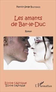 Patrick Serge Boutsindi - Les amants de Bar-le-Duc.