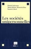 Patrick Serlooten et Marie-Hélène Monsèrié-Bon - Les sociétés unipersonnelles.