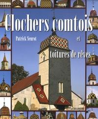 Clochers comtois et toitures de rêves - Patrick Seurot  