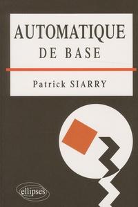 Patrick Siarry - Automatique de base.