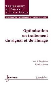 Patrick Siarry - Optimisation en traitement du signal et de l'image (Traité IC2, série traitement du signal et de l'image).