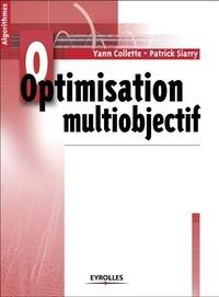 Patrick Siarry et Yann Collette - Optimisation multiobjectif.
