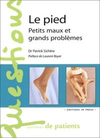 Patrick Sichère - Le pied - Petits maux et grands problèmes.